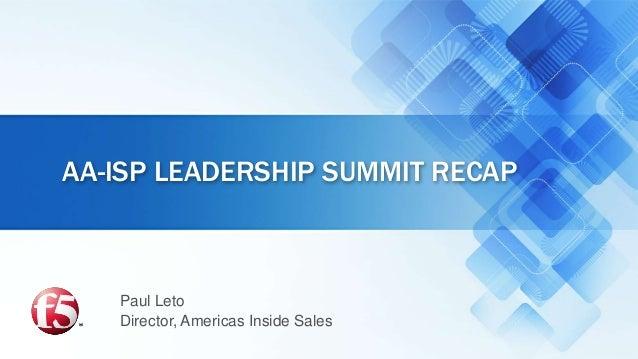 Paul LetoDirector, Americas Inside SalesAA-ISP LEADERSHIP SUMMIT RECAP