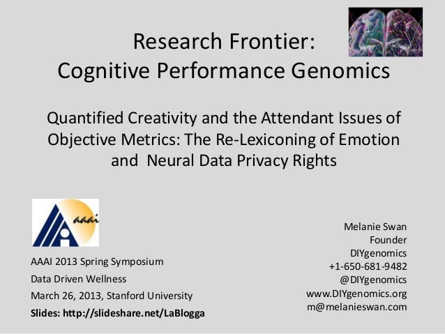 Research Frontier:     Cognitive Performance Genomics   Quantified Creativity and the Attendant Issues of   Objective Metr...