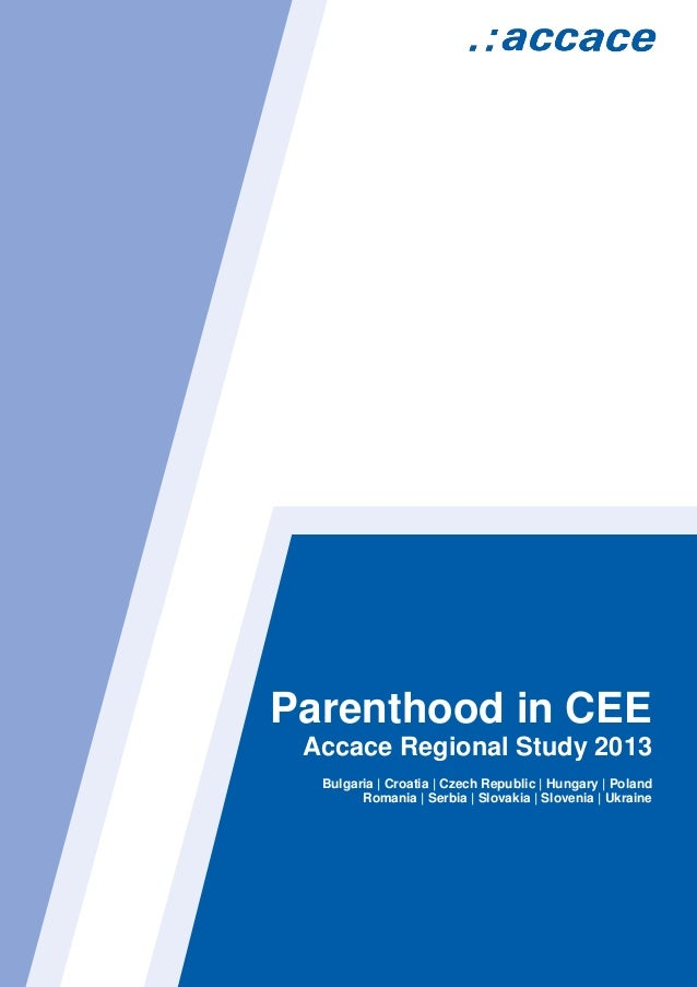 2013 accace regional study - parenthood in cee
