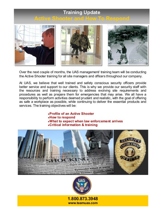 Training Update          Active Shooter and How To RespondOver the next couple of months, the UAS management/ training tea...