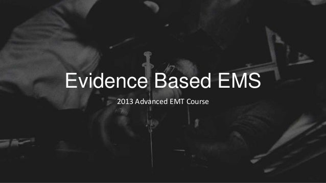 Evidence Based EMS2013 Advanced EMT Course