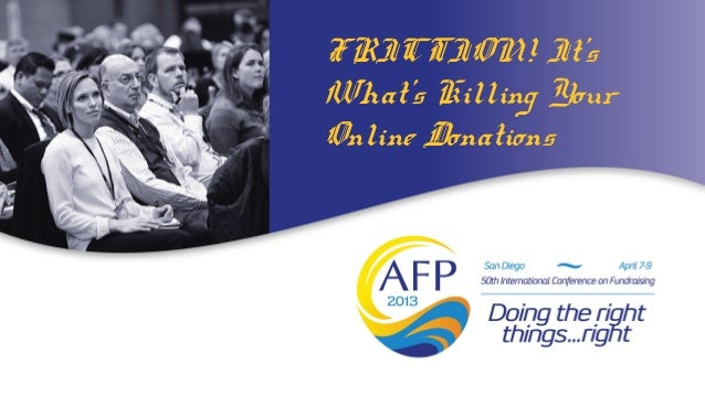 FRICTION! It'sWhat's Killing YourOnline Donations