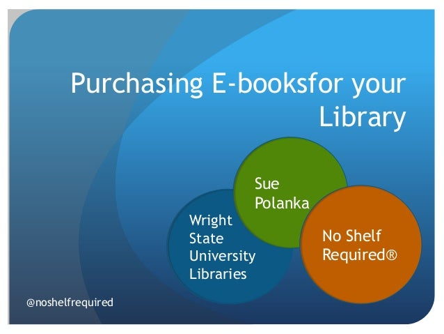 Purchasing E-booksfor your                           Library                            Sue                            Pol...