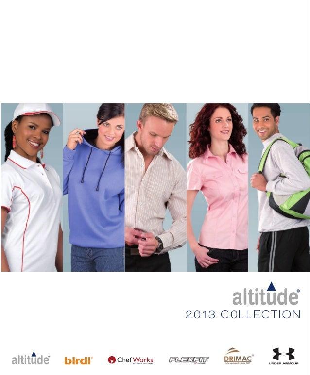 2013C0LLECTIONwww.altitudeleisurewear.com2013 C0LLECTION