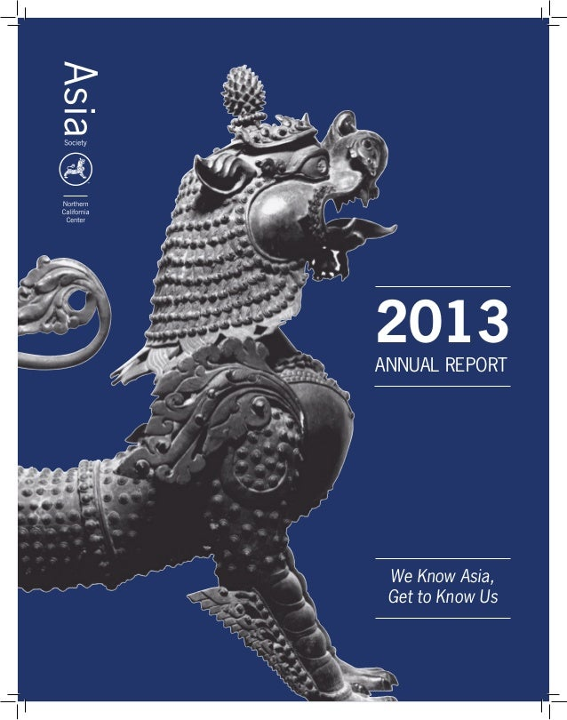 2013 ANNUAL REPORT We Know Asia, Get to Know Us