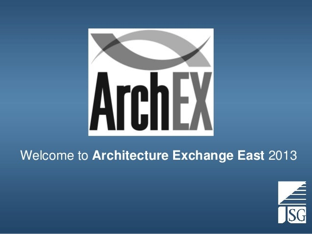 Welcome to Architecture Exchange East 2013