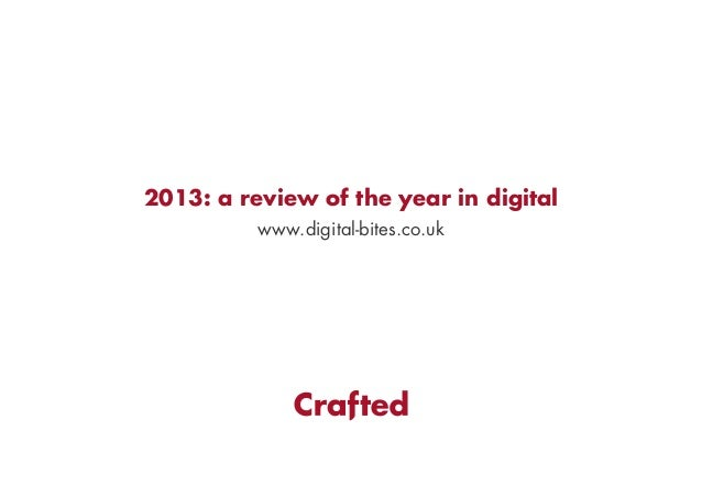 2013: a review of the year in digital www.digital-bites.co.uk
