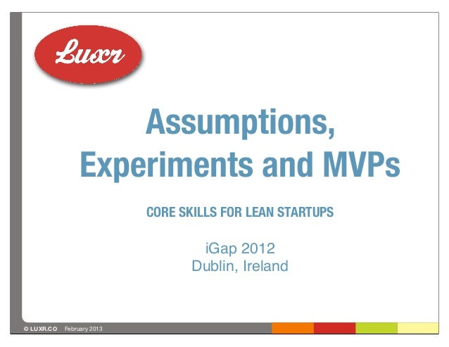 Assumptions,                 Experiments and MVPs                            CORE SKILLS FOR LEAN STARTUPS                ...
