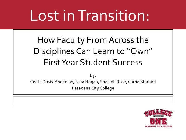 "Lost in Transition: How Faculty From Across the Disciplines Can Learn to ""Own"" First Year Student Success"