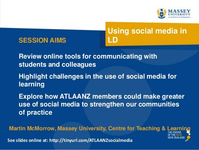 SESSION AIMS  Using social media in LD  Review online tools for communicating with students and colleagues Highlight chall...