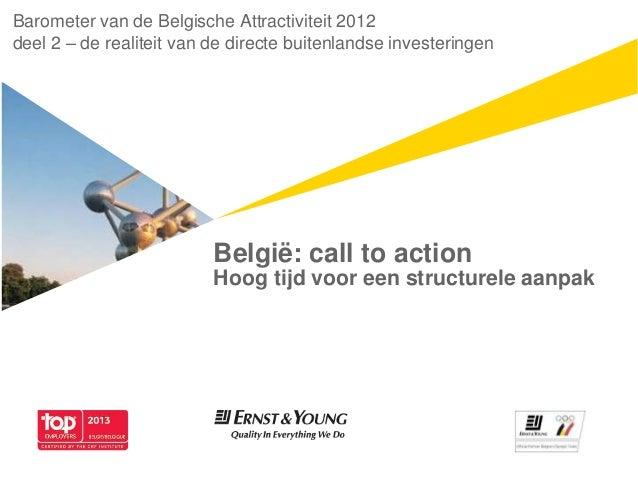 België: call to actionHoog tijd voor een structurele aanpakBarometer van de Belgische Attractiviteit 2012deel 2 – de reali...