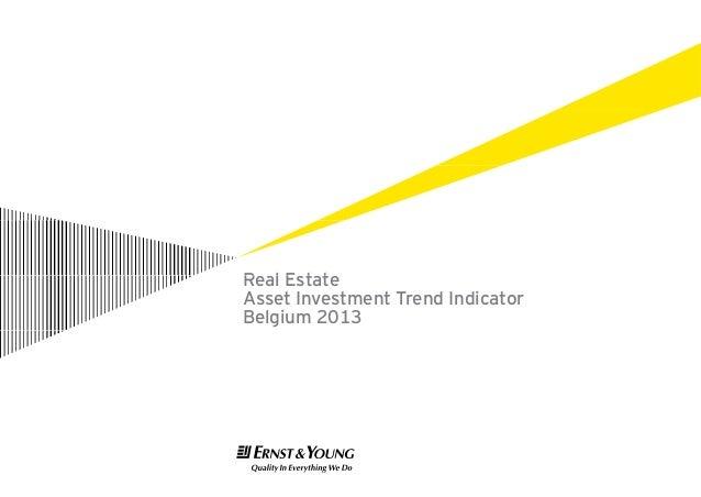 Real E t tR l Estate            ment Trend IndicatorAsset InvestmBelgium 2013