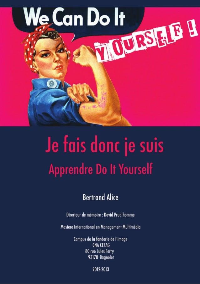 Mémoire : Je fais donc je suis / Apprendre DIY   Bertrand Alice   2013
