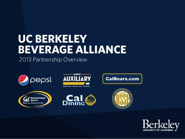 UC BERKELEY BEVERAGE ALLIANCE 2013 Partnership Overview