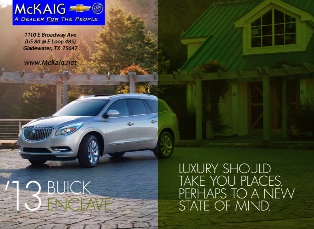 Luxury shouLd'31               take you pLaces.     Buick     perhaps to a new     encLave   state of mind.