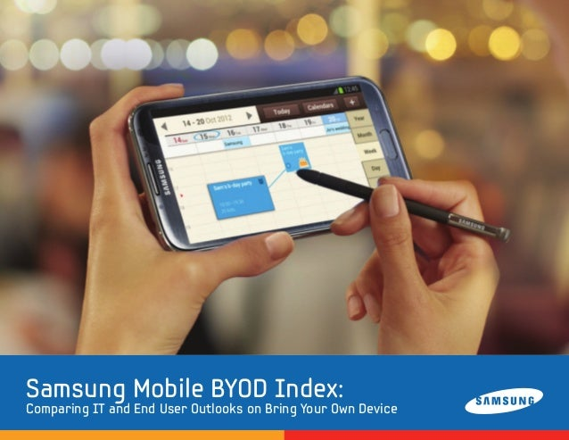 Samsung Mobile BYOD Index: Comparing IT and End User Outlooks on Bring Your Own Device