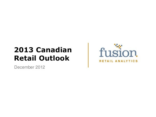 2013 CanadianRetail OutlookDecember 2012