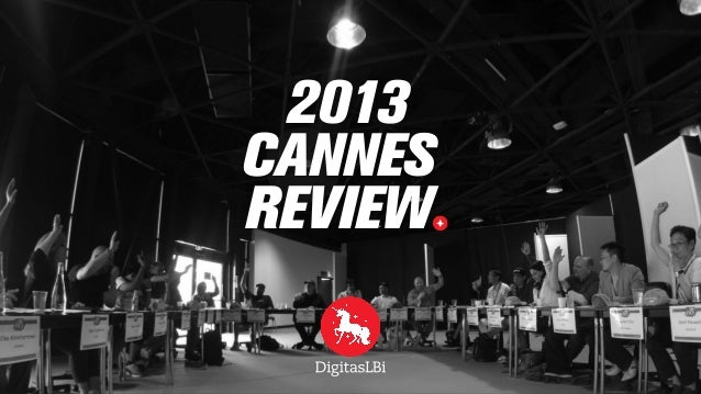 2013 #Canneslions Review by DigitasLBi