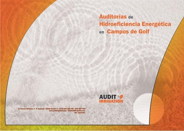 Hidroeficiencia energéticaUna auditoría de hidroeficiencia energética es un examen técnico, objetivo e independiente, en e...