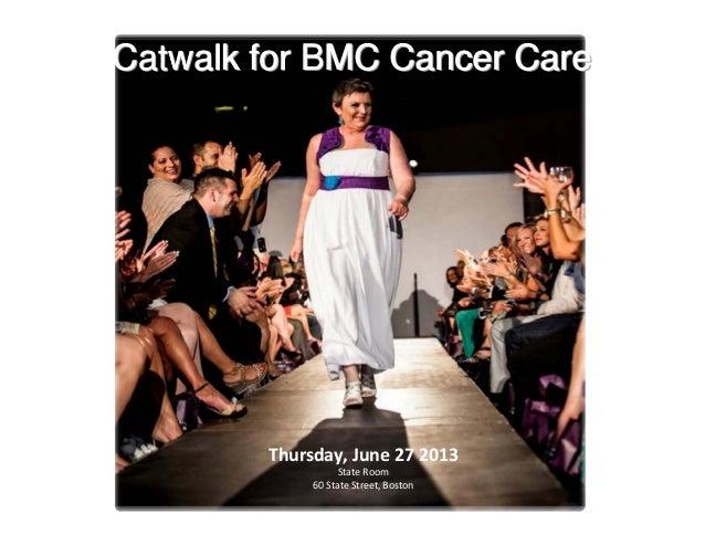 Catwalk for BMC Cancer Care       Thursday,June272013                  StateRoom            60StateStreet,Boston   ...