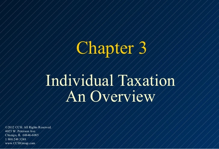 Chapter 3                           Individual Taxation                              An Overview©2012 CCH. All Rights Rese...