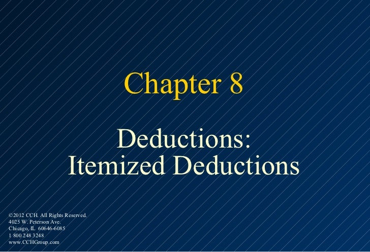 Chapter 8                           Deductions:                       Itemized Deductions©2012 CCH. All Rights Reserved.40...