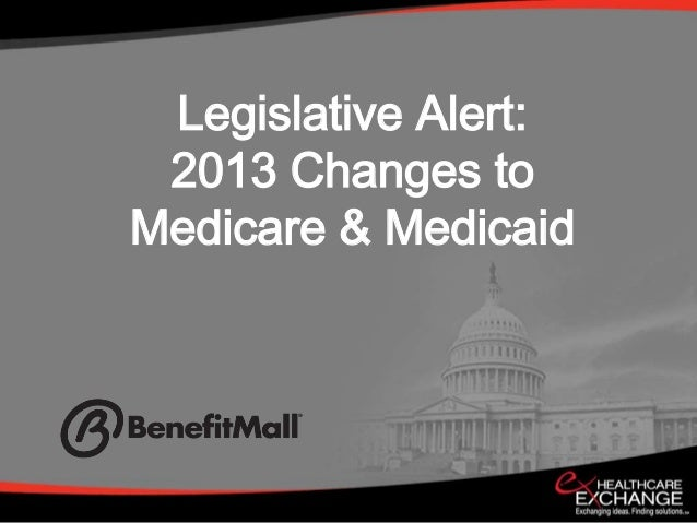 Legislative Alert: 2013 Changes to Medicare and Medicaid