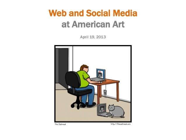 Web and Social Mediaat American ArtApril 19, 2013