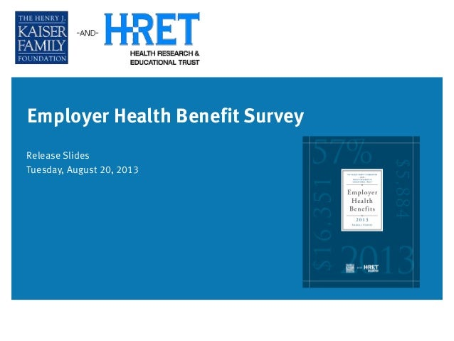 Employer Health Benefit Survey Release Slides Tuesday, August 20, 2013