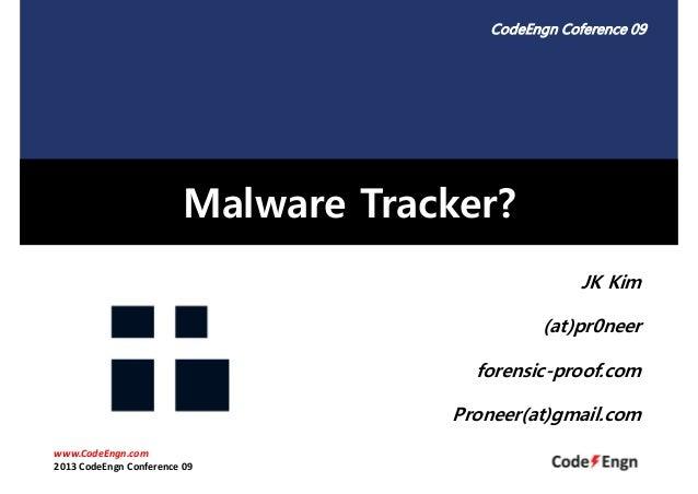 [2013 CodeEngn Conference 09] proneer - Malware Tracker