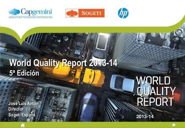 World Quality Report 2013-14 5ª Edición  José Luis Antón Director Sogeti España  2013-14