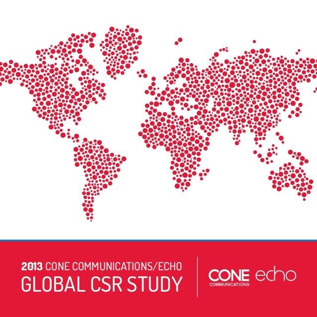 2013 CONE COMMUNICATIONS/ECHO GLOBAL CSR STUDY 1 GLOBAL CSR STUDY 2013 CONE COMMUNICATIONS/ECHO