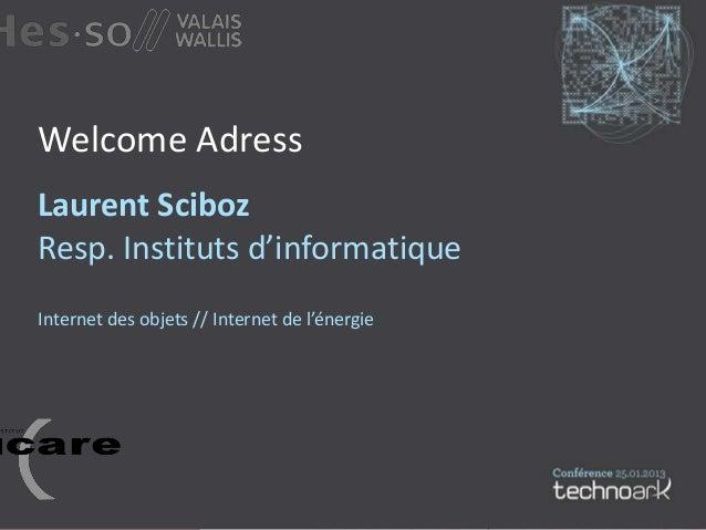 Laurent Sciboz (Introduction) - Conférence TechnoArk 2013