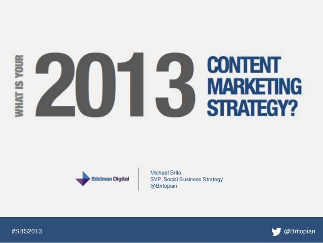 What Is Your 2013 Content Marketing Strategy - Dachis Group
