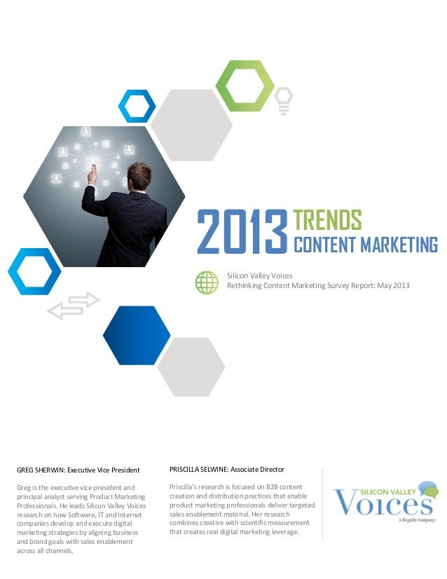 `2013CONTENT MARKETINGTRENDSSilicon Valley VoicesRethinking Content Marketing Survey Report: May 2013PRISCILLA SELWINE: As...