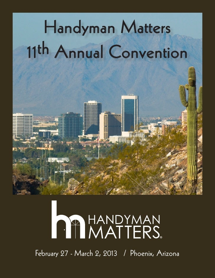 Handyman Matters11th Annual Convention February 27 - March 2, 2013 / Phoenix, Arizona