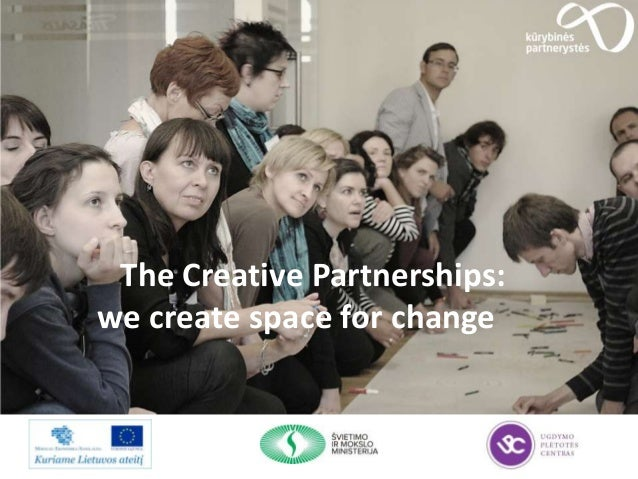 The Creative Partnerships:we create space for change