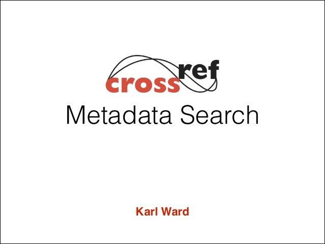 Metadata Search  Karl Ward