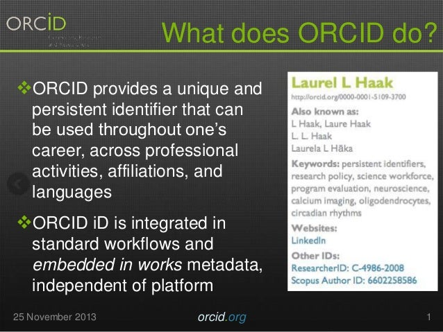 What does ORCID do? ORCID provides a unique and persistent identifier that can be used throughout one's career, across pr...