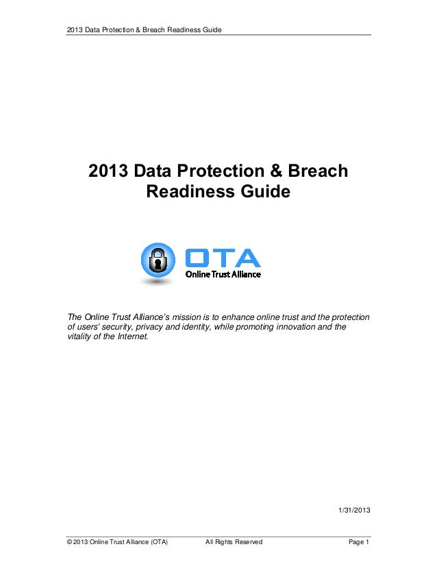 2013 Data Protection & Breach Readiness Guide  2013 Data Protection & Breach Readiness Guide  The Online Trust Alliance's ...