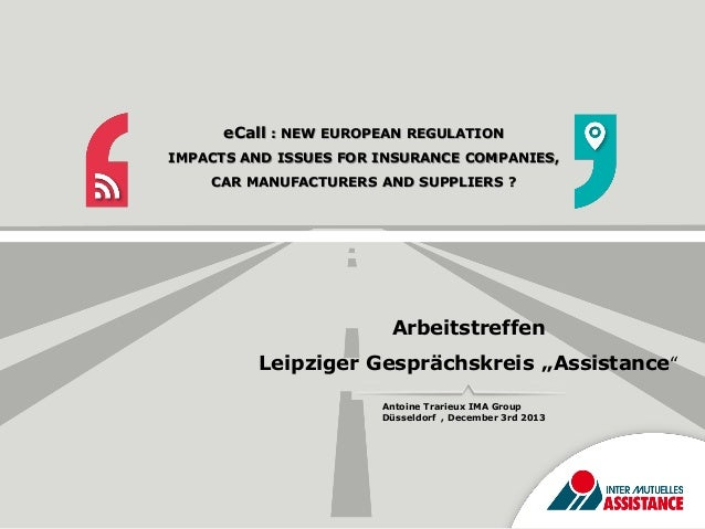 eCall : NEW EUROPEAN REGULATION IMPACTS AND ISSUES FOR INSURANCE COMPANIES,  CAR MANUFACTURERS AND SUPPLIERS ?  Arbeitstre...