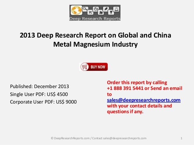 2013 Deep Research Report on Global and China Metal Magnesium Industry  Published: December 2013 Single User PDF: US$ 4500...