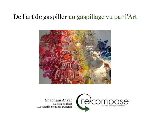 2013 de l'art de gaspiller au gaspillage vu par l'art vf
