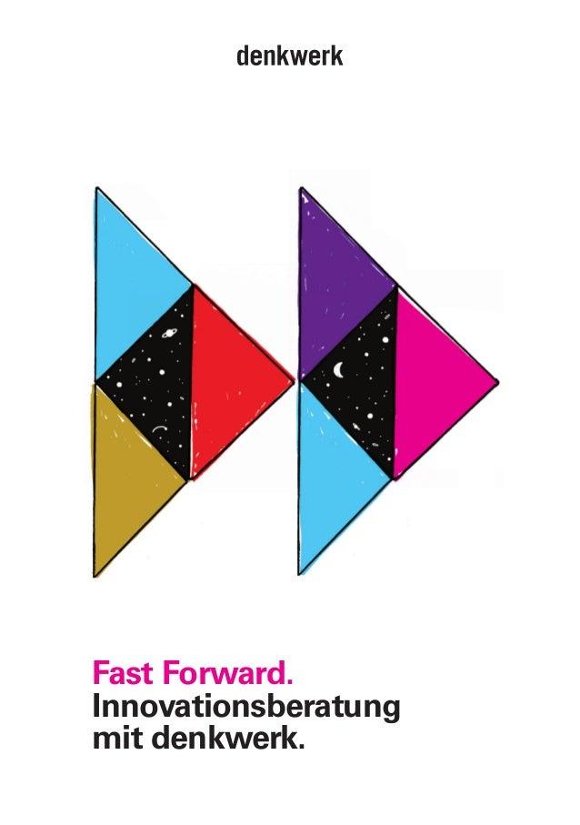 Fast Forward. Innovationsberatung mit denkwerk.