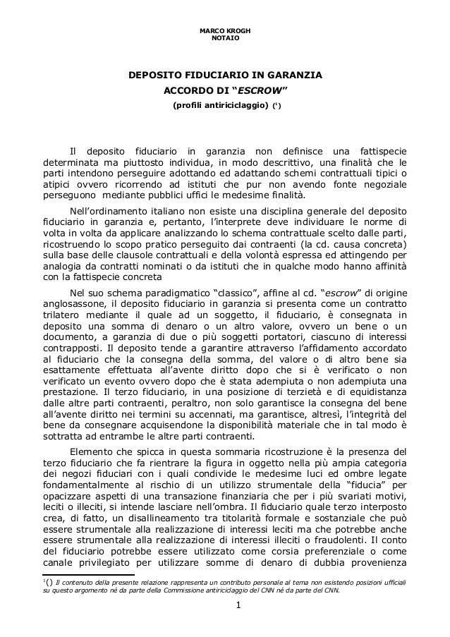"""MARCO KROGH NOTAIO DEPOSITO FIDUCIARIO IN GARANZIA ACCORDO DI """"ESCROW"""" (profili antiriciclaggio) (1 ) Il deposito fiduciar..."""