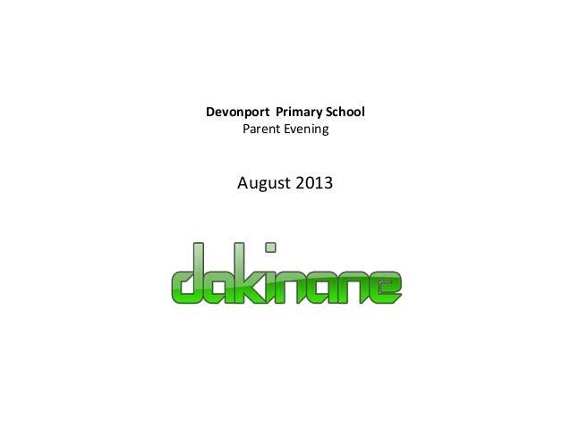 Devonport Primary School Parent Evening August 2013