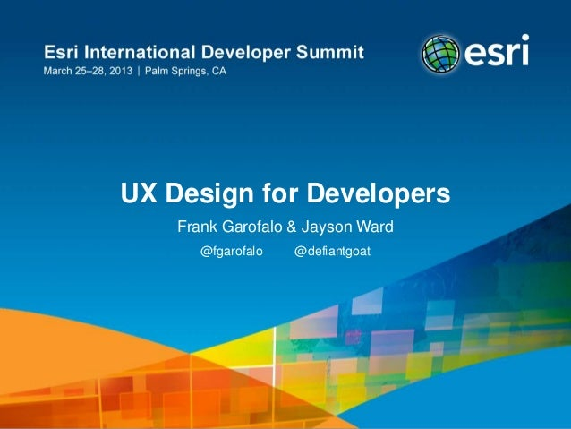UX Design for Developers    Frank Garofalo & Jayson Ward       @fgarofalo   @defiantgoat                                  ...