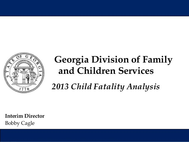 2013 DFCS Child Fatality Analysis Presentation
