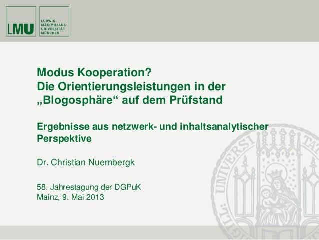 """58. Jahrestagung der DGPuKMainz, 9. Mai 2013Modus Kooperation?Die Orientierungsleistungen in der""""Blogosphäre"""" auf dem Prüf..."""