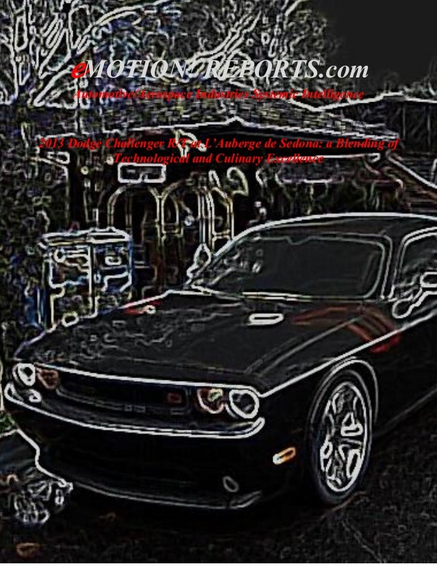 eMOTION! REPORTS.com Automotive/Aerospace Industries Systemic Intelligence 2013 Dodge Challenger R/T at L'Auberge de Sedon...